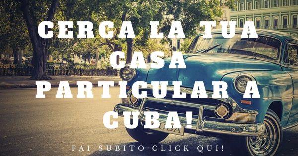 Cerca la tua casa particular a Cuba!